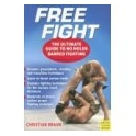 Free Fight- The ultimata guide to no Holds Barred Fighting