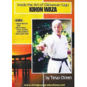 Inside the Art of Okinawan Goju Ryu Karate