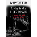 Living in the Deep Brain