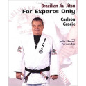 Brazilian Jiu-Jitsu: For Experts Only