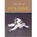 The art of Holding - Principles & Techniques